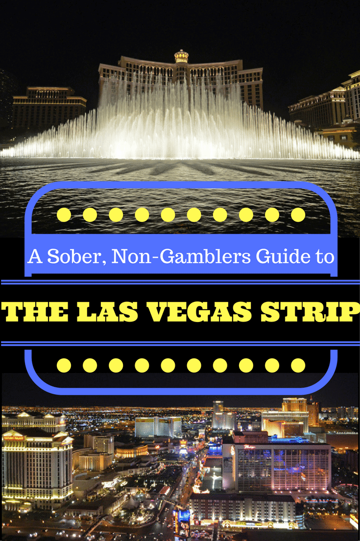 Are you planning a trip to Vegas but aren\'t a big gambler or drinker? This guide will help you have a great time without the booze! #lasvegas #nevada #sober #traveltips #familyfriendly