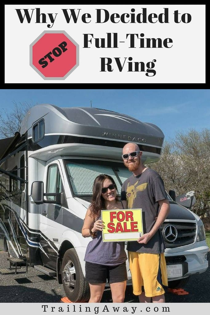 While RVing is a great way to travel, hitting the road full-time is a challenge. Read why we decided to stop full-time RVing after less than a year - including what happened to make us change course, why full-time RVing didn\'t work for us and some of the lessons we learned. #rvlife #fulltimerv #rving #rvers #motorhome #fulltimerving