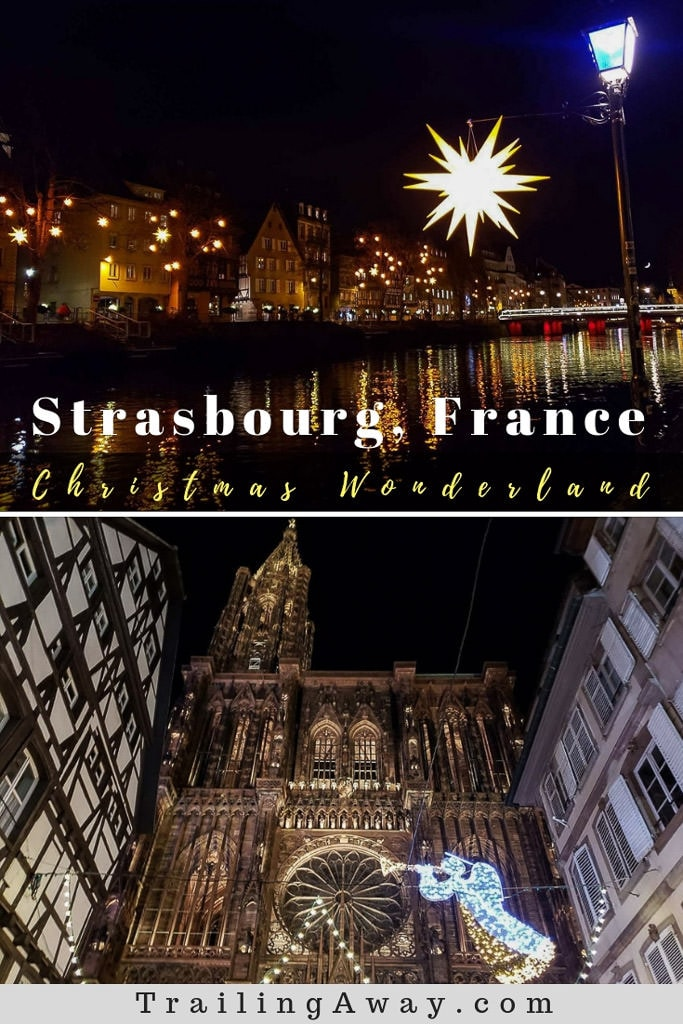 Awe-Inspiring Christmas Markets in Strasbourg, France - The Capital of Christmas