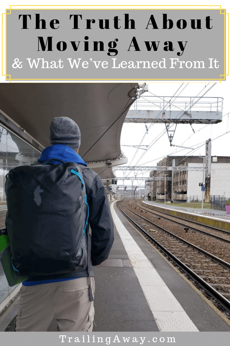 Leaving can be scary, but it may be the best thing for you. Here\'s what we have found to be true about moving away ... from our many experiences with it. #movingaway #traveltips #moving #leavingfamily