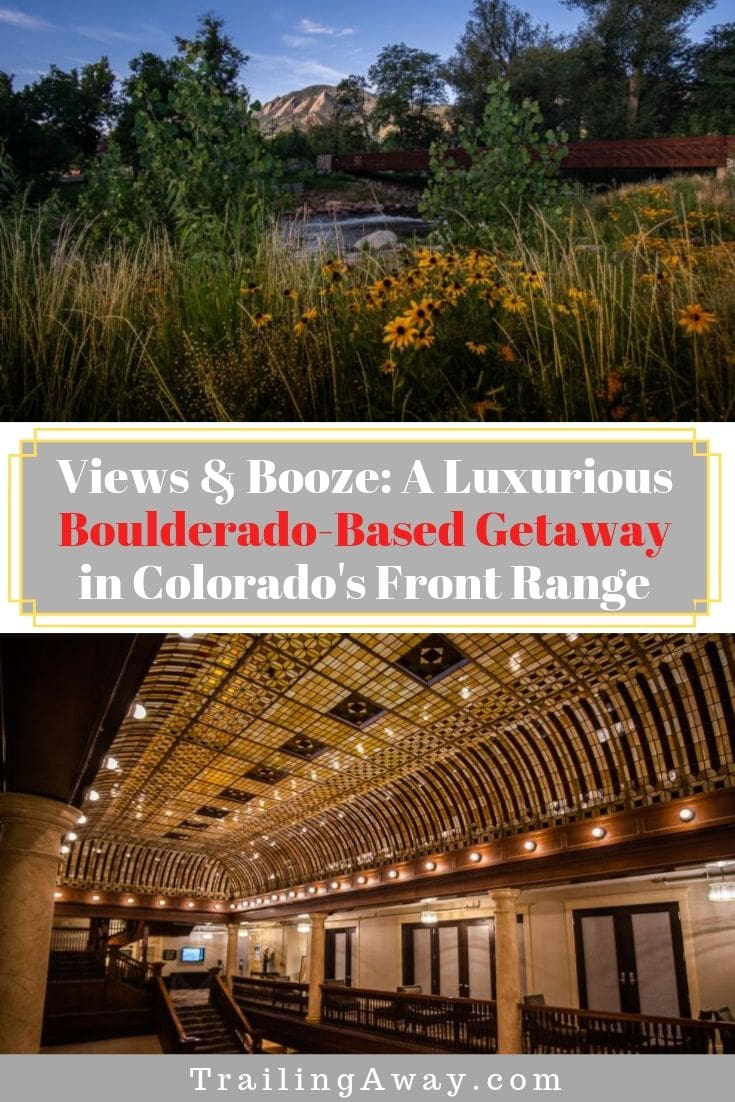 Views & Booze: A Luxurious Boulderado-Based Getaway on the Colorado Front Range