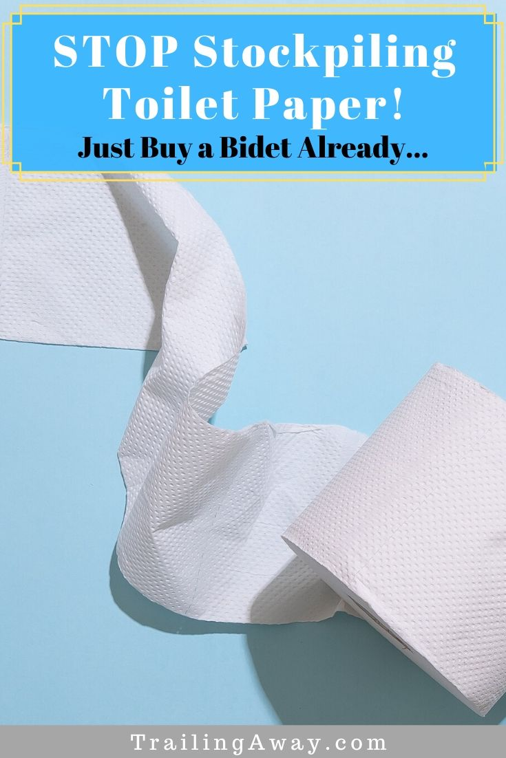 Stockpiling Toilet Paper? Just Buy a Bidet Already!
