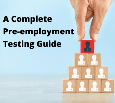 Pre-employment Testing: The Definitive Guide (2020)