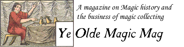 Ye Olde Magic Mag: magazine on the history of Magic and the business of collecting magic