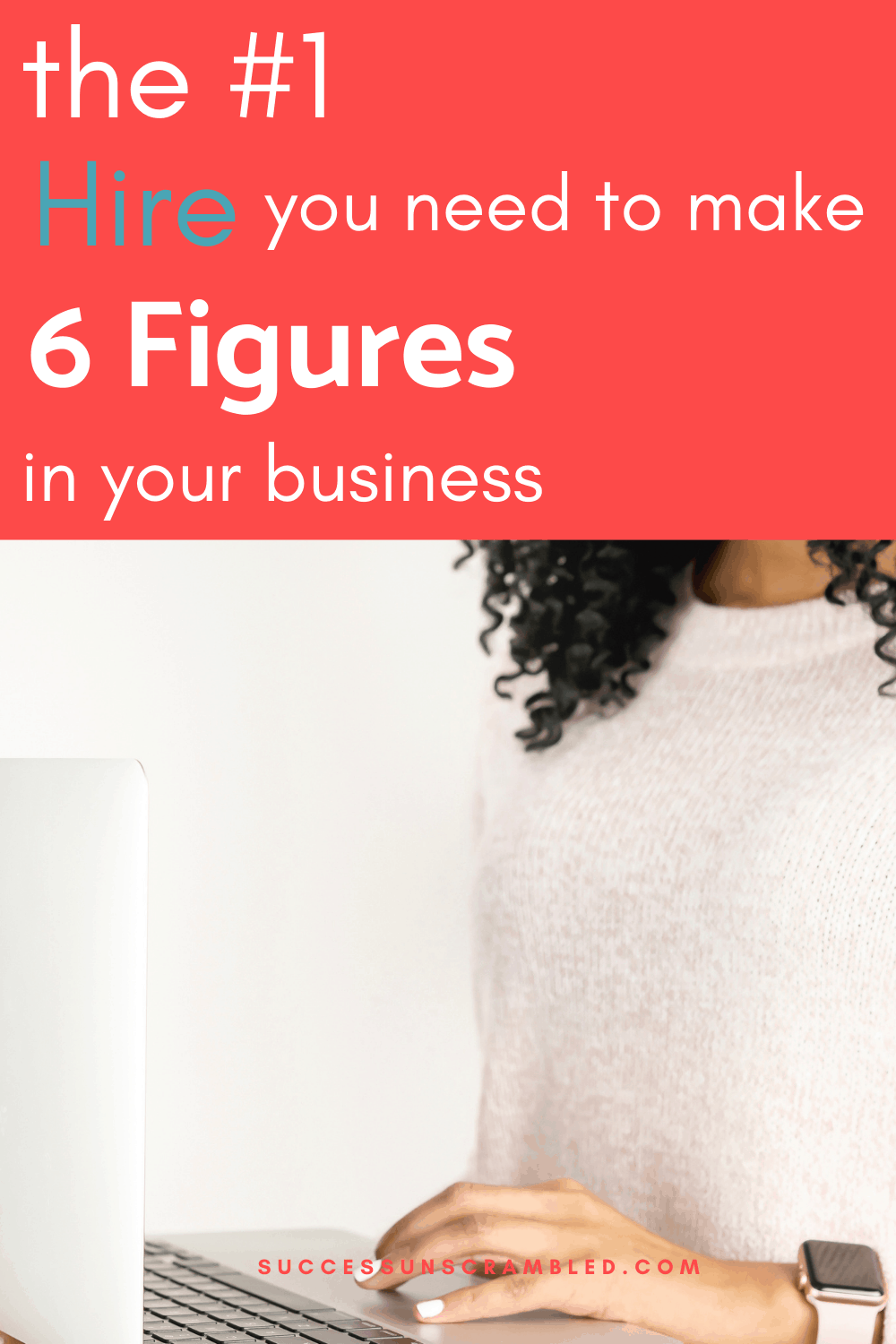 number one hire you need to make 6 figures in your business