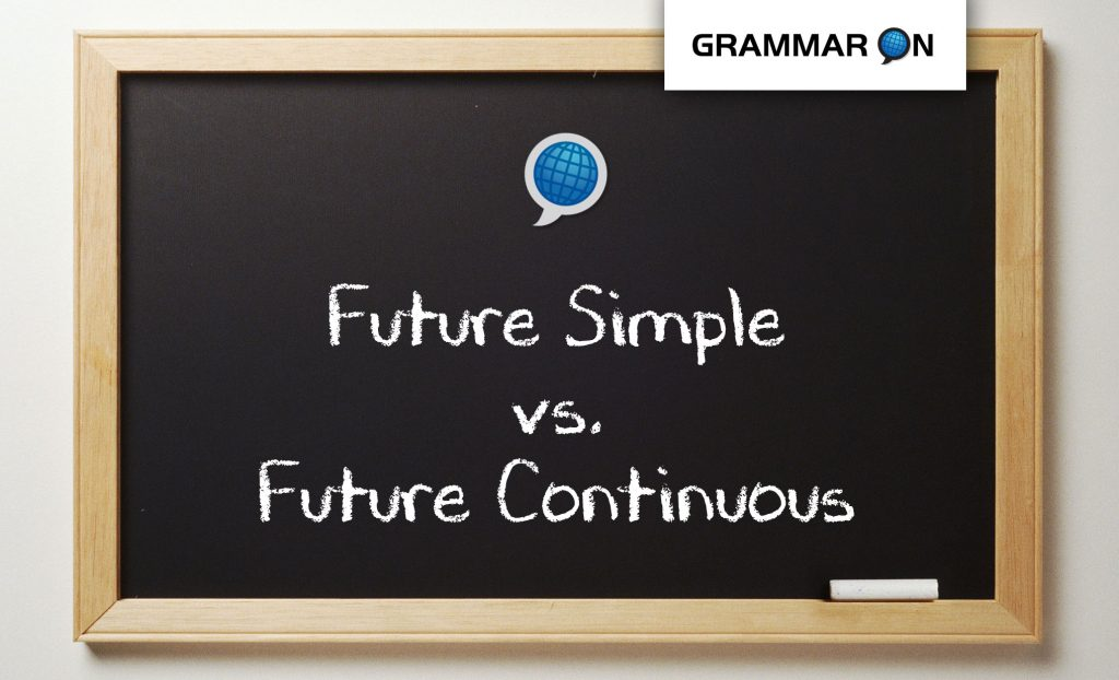 Future Simple Vs Future Continuous - Language On Schools