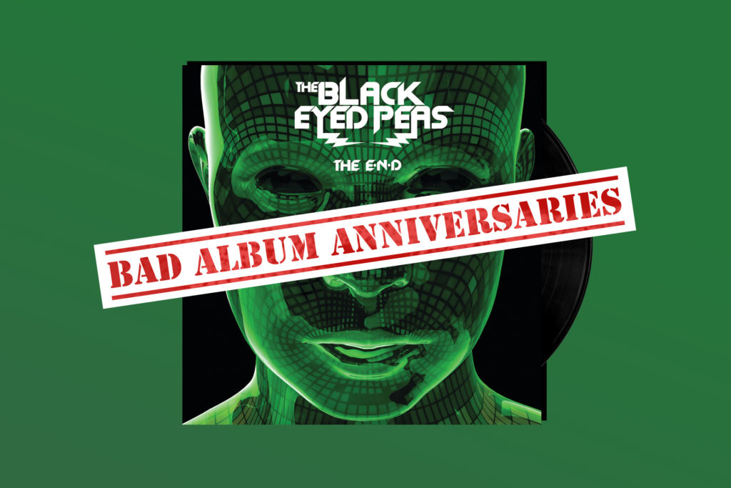 BAD ALBUM ANNIVERSARIES: Revisiting The Black Eyed Peas' 'The E.N.D.'
