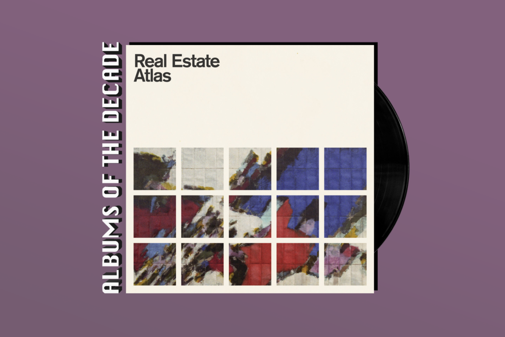 ALBUMS OF THE DECADE: Real Estate's 'Atlas'