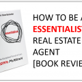 Essentialism for Real Estate Agents [BOOK REVIEW]
