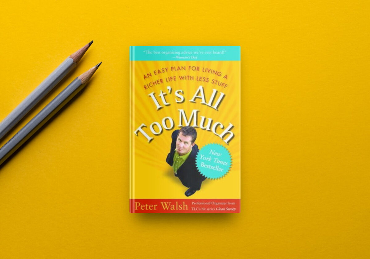 Best decluttering book 5:  It's All Too Much