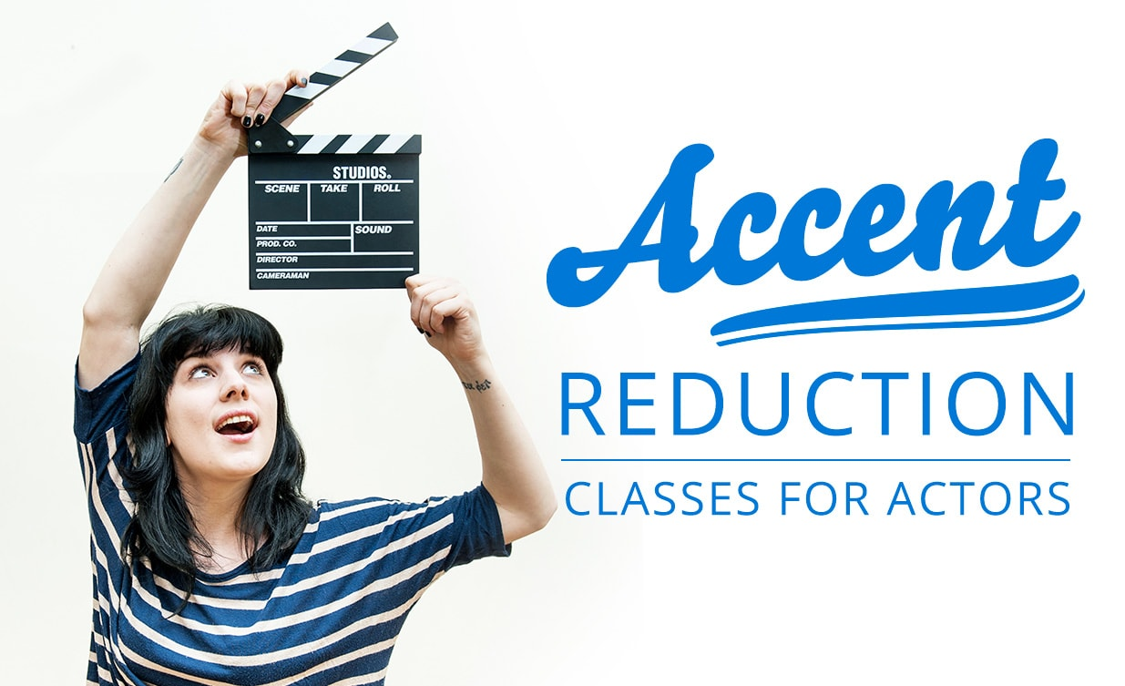 Accent Reduction Classes for actors