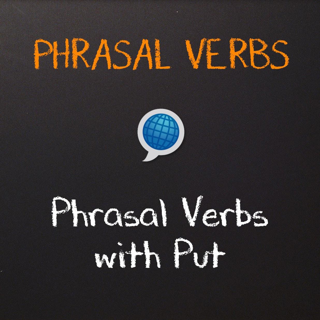 Phrasal Verbs: Put