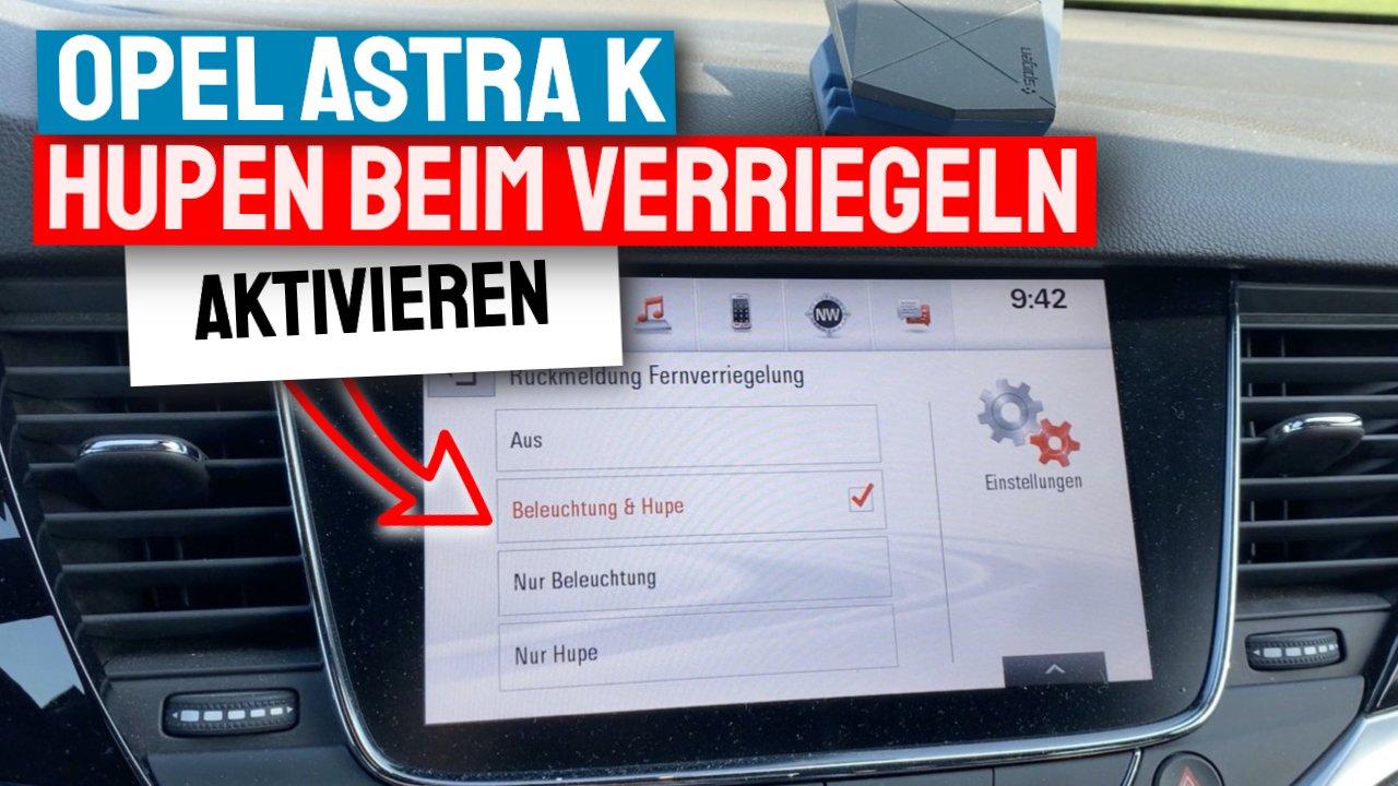 Opel Astra K Hupen beim Verriegeln einschalten