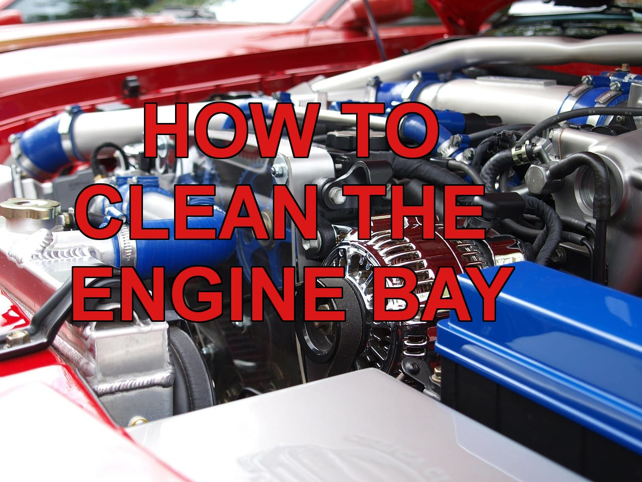 how to clean the engine bay