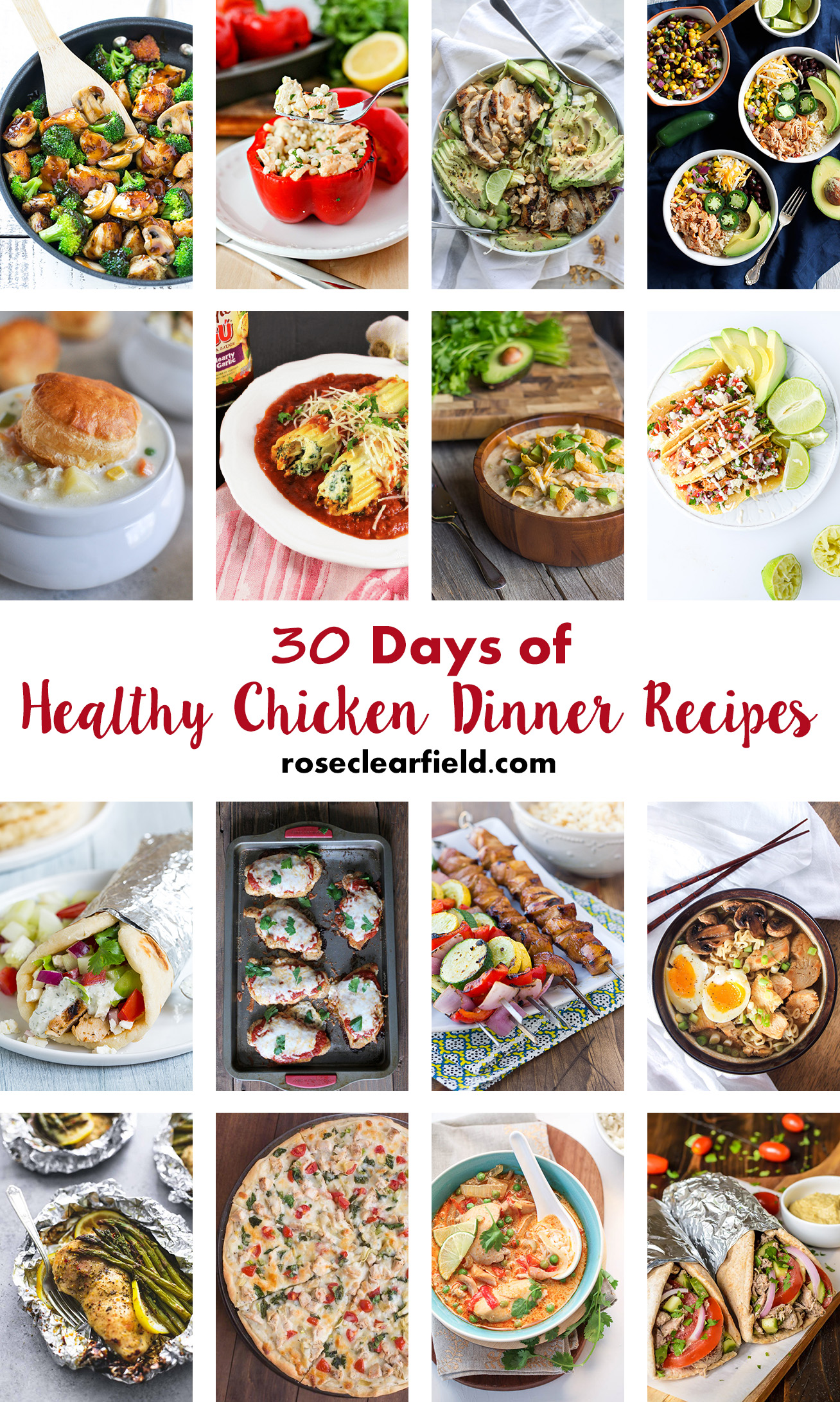 30 Days of Healthy Chicken Dinner Recipes   https://www.roseclearfield.com