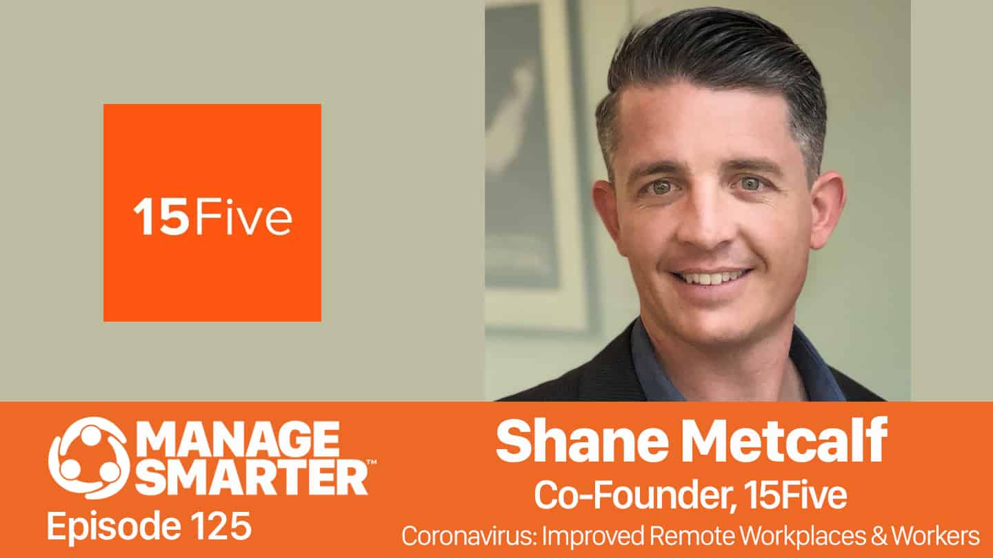 Shane Metcalf from 15Five on the Manage Smarter podcast from SalesFuel