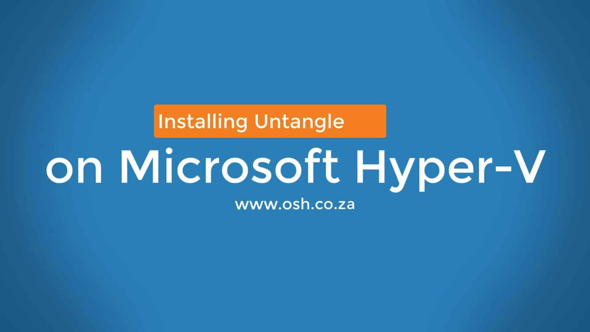 Installing Untangle NGFW on Hyper-V