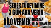Şeker Tüketimine 3 Gün Ara Verin, Kilo Verin!