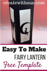 Easy to Make Fairy Lanters to share on Pinterest. Free file is in the Resource Library.