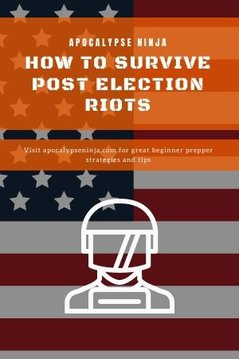 HOW TO SURVIVE POST ELECTION RIOTS PIN