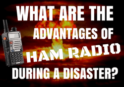 What are the advantages of ham radio during a disaster?
