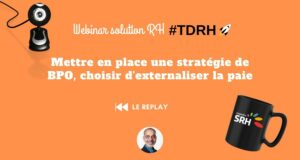 REPLAY Webinar solution RH : Mettre en place l'externalisation de la paie