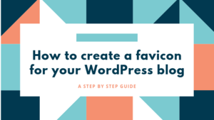 How to create a favicon for your WordPress blog