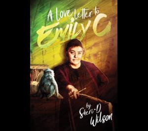 A Love Letter to Emily C | Sheri-D Wilson