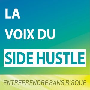 podcast business la voix du side hustle