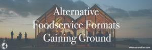 alternative foodservice formats