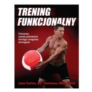 Trening funkcjonalny - Juan Carlos Santana - książka dla fizjoterapeutów