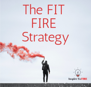 The FIT FIRE Strategy