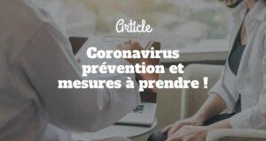 Coronavirus prévention et mesures à prendre !