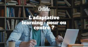 L'adaptative learning : pour ou contre ?
