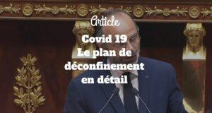 Covid 19 - Le plan de déconfinement en détail