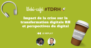 REPLAY du webi café RH : Impact de la crise sur la transformation digitale RH