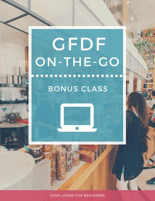 Gluten and Dairy-free Diet - GFDF on the Go Bonus Class