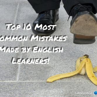 Top 10 Most Common Mistakes Made by English Learners