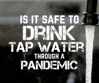 Is it safe to drink tap water through a pandemic?