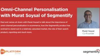 Segmentify Ecommerce Personalisation Podcast