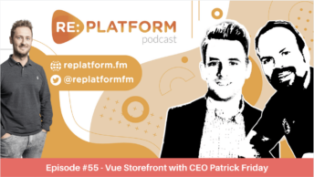 Ecommerce podcast episode with Patrick Friday, CEO of Vue Storefront