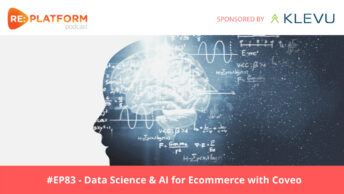 Ecommerce podcast discussing the benefits of data science and AI for ecommerce teams