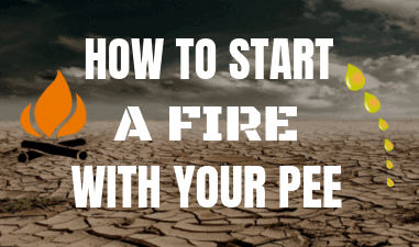 how to start a fire with your pee