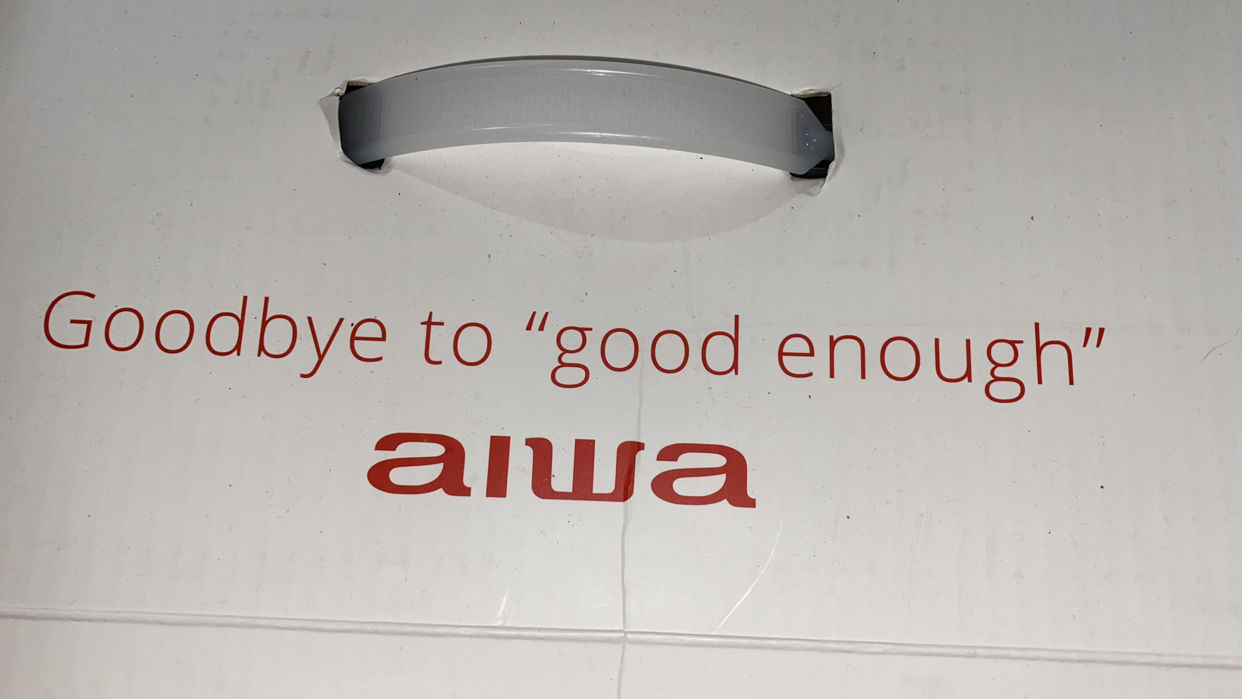 "Goodbye to ""good enough"" - Aiwa"
