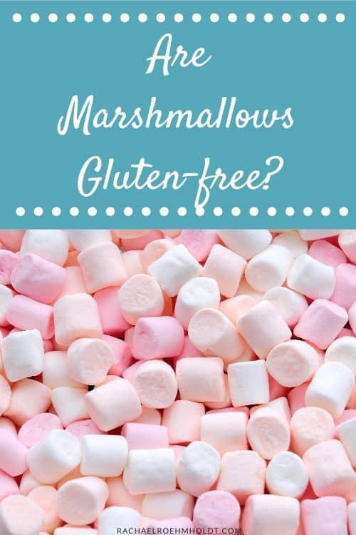 Are Marshmallows Gluten-free?