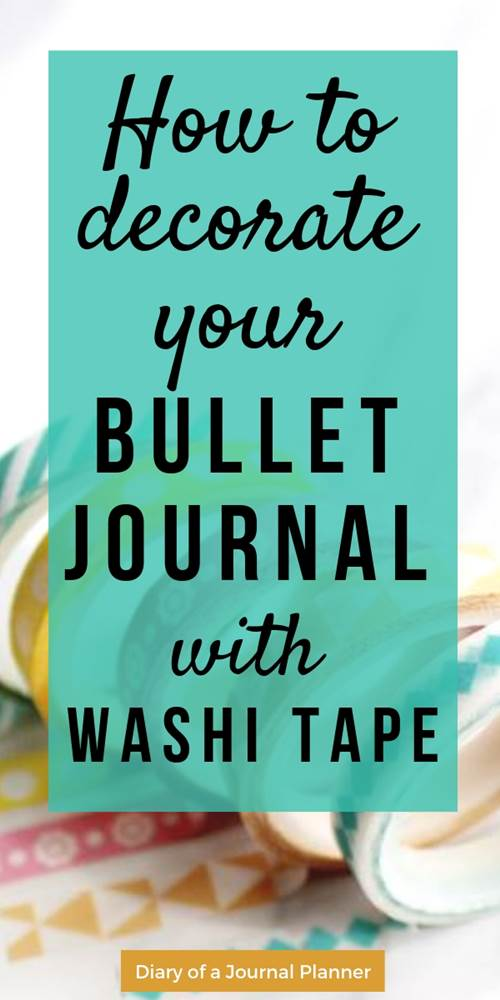 washi tape ideas for planners, how to decorate your bullet journal with washi tape