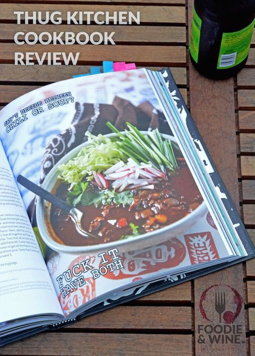 Thug Kitchen Cookbook Review! Delicious Vegetarian Recipes. Read the review at FoodieandWine.com!