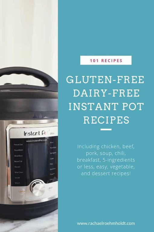 101 Gluten-free Dairy-free Instant Pot Recipes