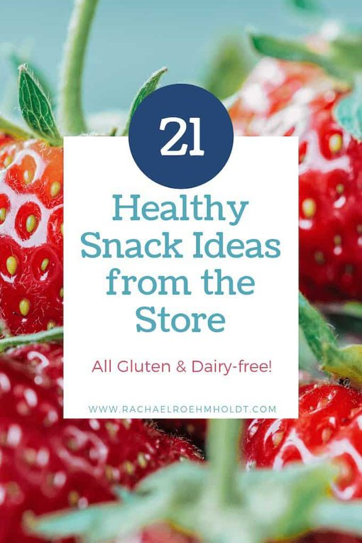 21 Snack Ideas from the Store - all gluten & dairy-free!