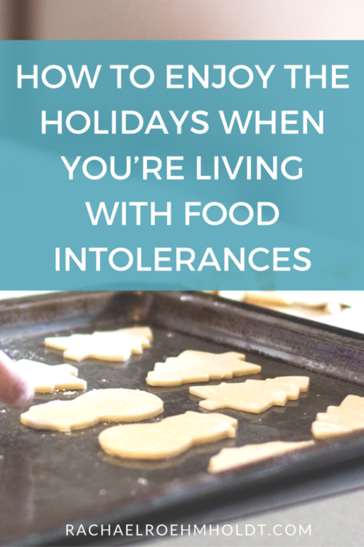 How to enjoy the holidays when you're living with food intolerances